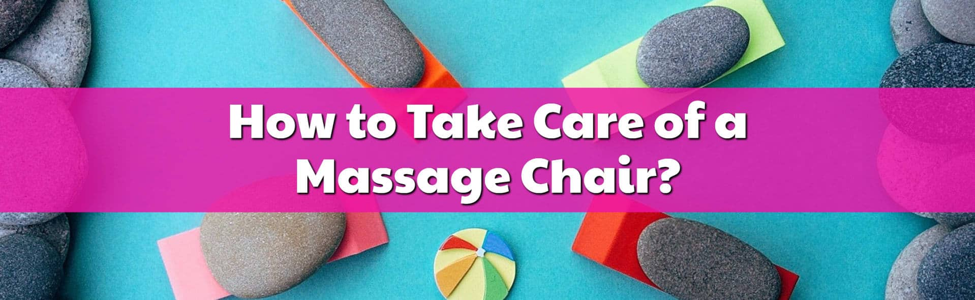 How to Take Care of a Massage Chair?